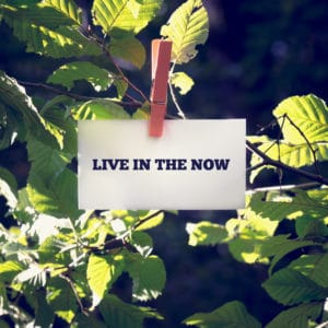 live-in-the-now-stay-focused