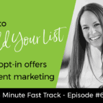 How to Use Opt-In Offers and Content Marketing to Up Your List Building Game | 4-min Fast Track Video Ep #61