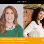 Accelerating and Re-Energizing Your Career with Heather Hubbard