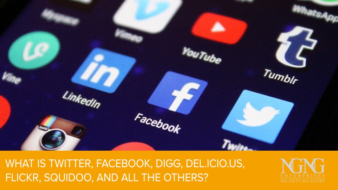 What is Twitter, Facebook, Digg, Del.icio.us, Flickr, Squidoo, and all the others