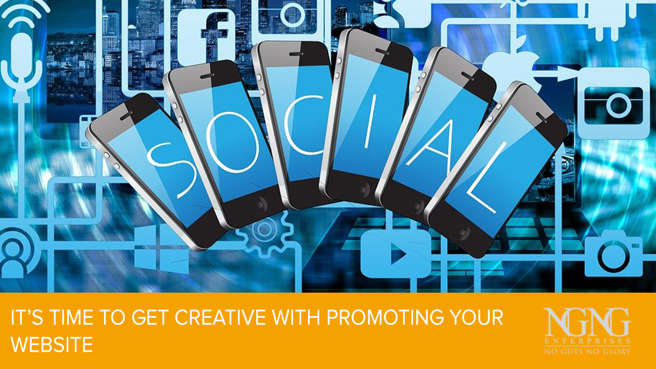 It's Time to Get Creative With Promoting Your Website