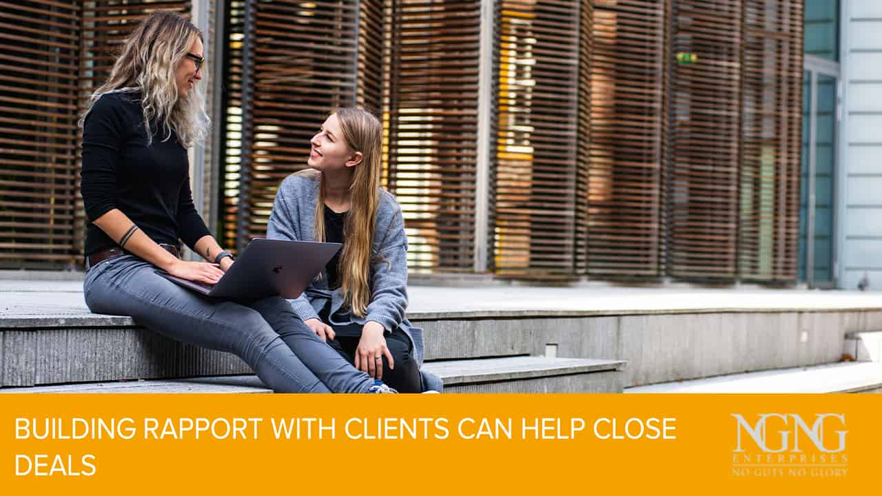 Building Rapport with Clients Can Help Close Deals