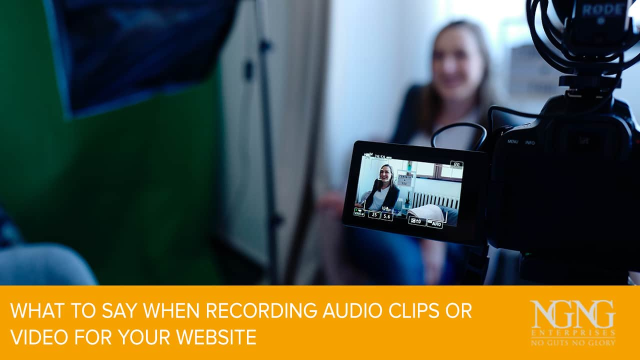 What to Say When Recording Audio Clips or Video for Your Website
