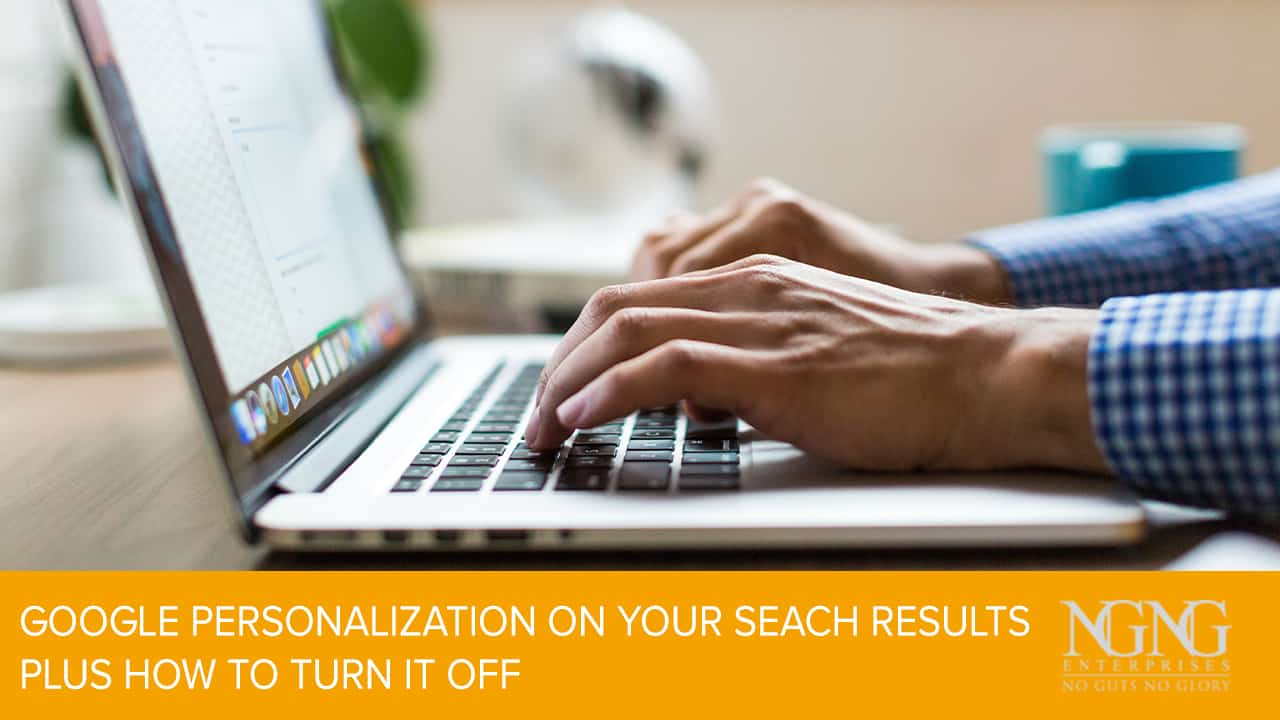 Google Personalization on Your Seach Results Plus How to Turn it Off
