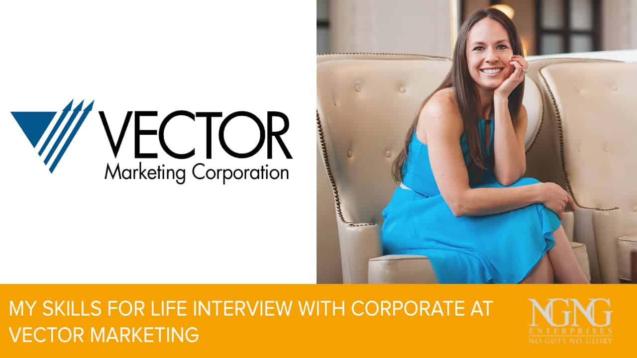 My Skills For Life Interview with Corporate at Vector Marketing