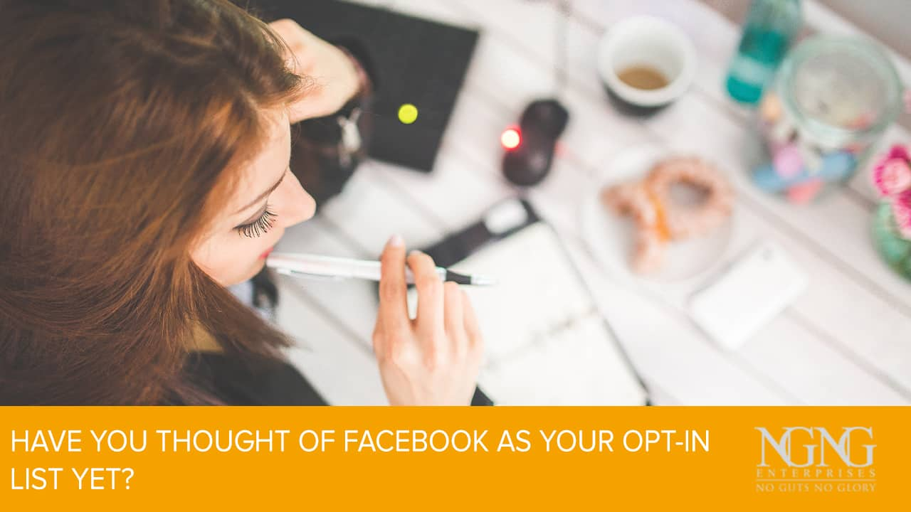 Have You Thought of Facebook as Your Opt-In List Yet