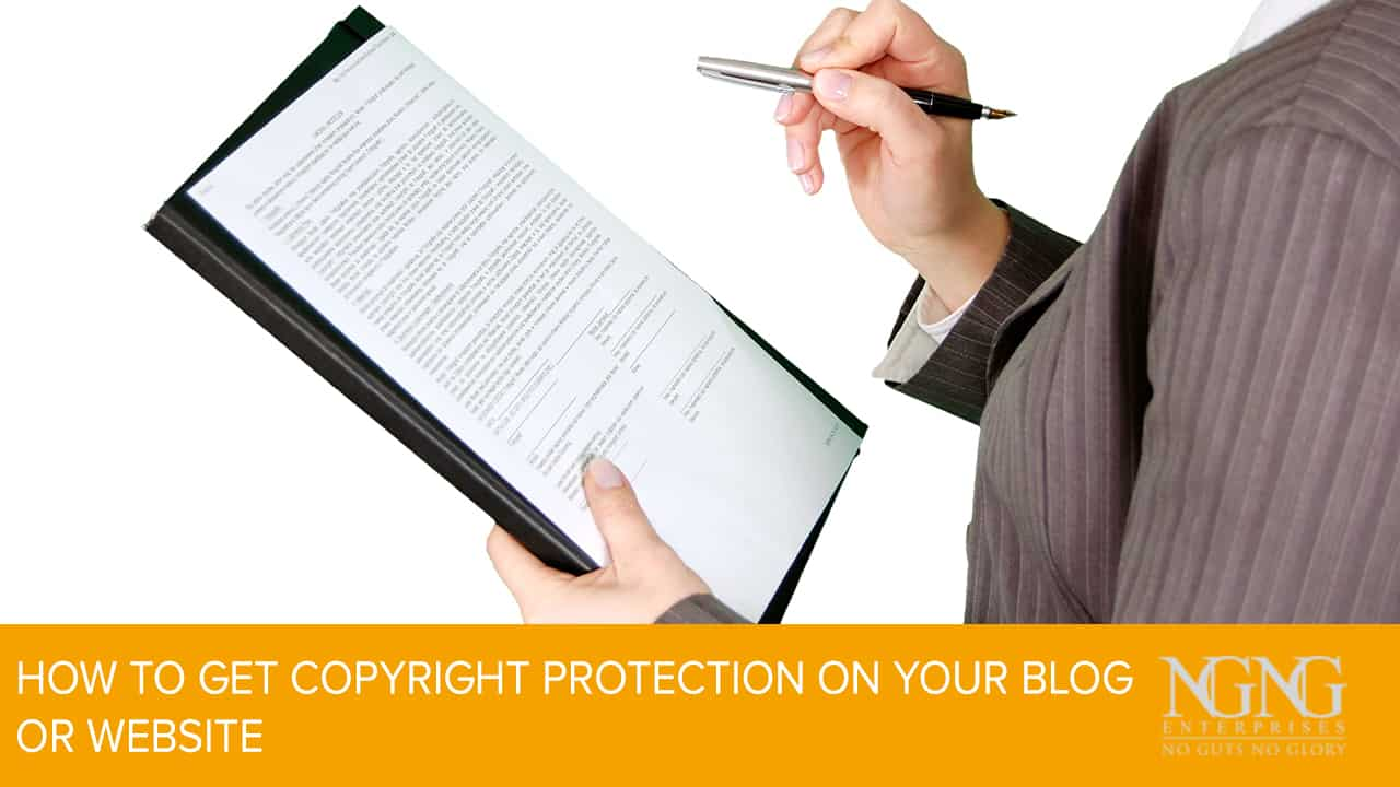 How to Get Copyright Protection on Your Blog or Website