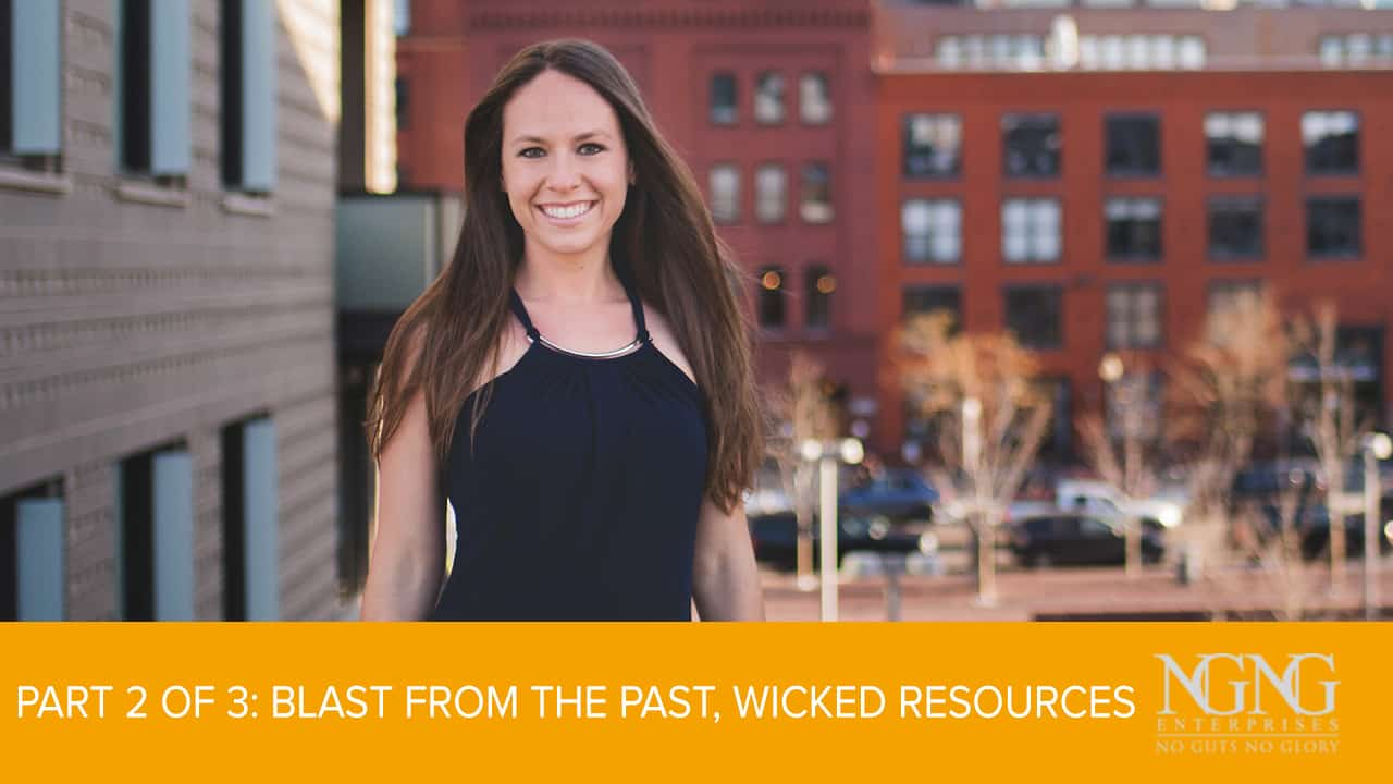 Part 2 of 3- Blast From The Past, Wicked Resources