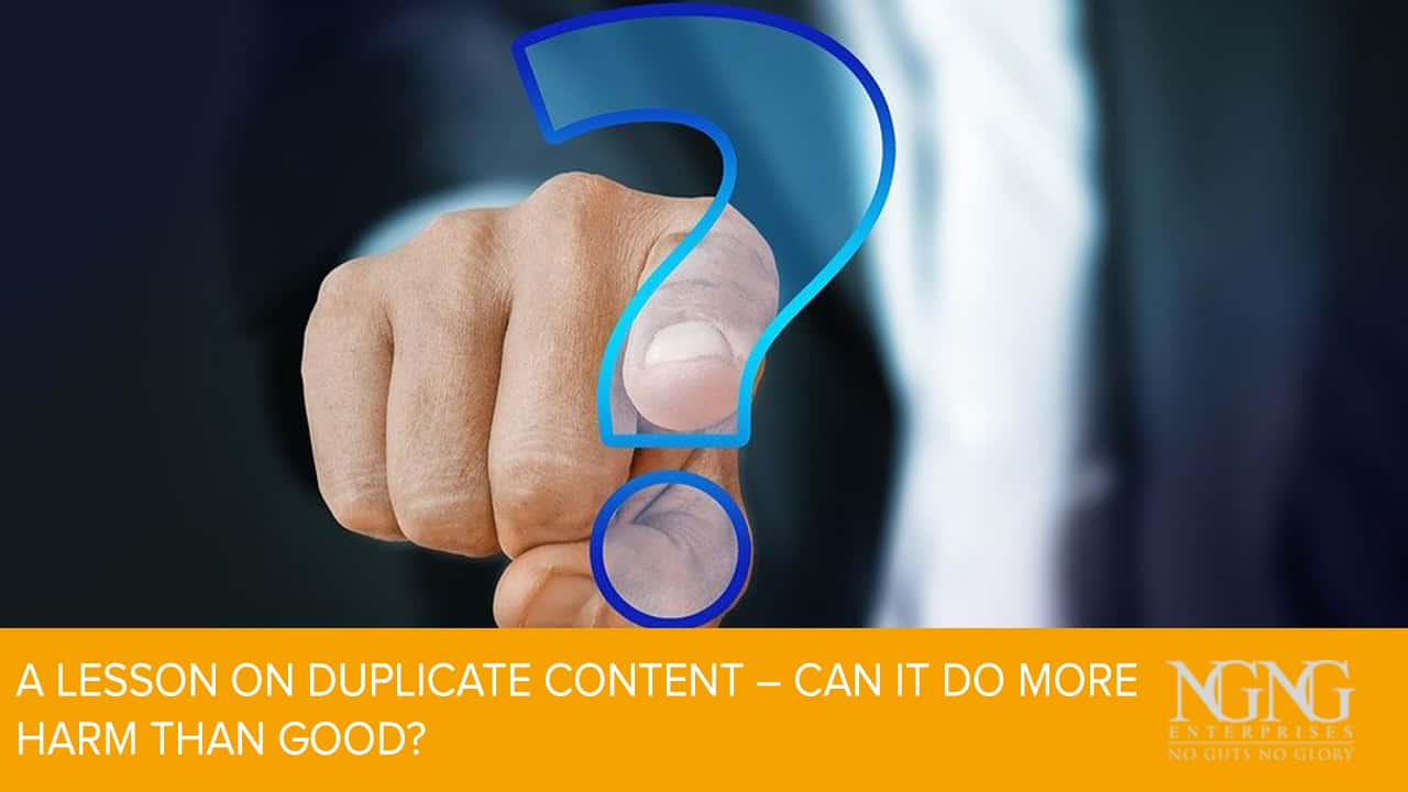 A Lesson on Duplicate Content – Can It Do More Harm Than Good