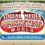 Join Me in San Diego for the Social Media Marketing World Conference!