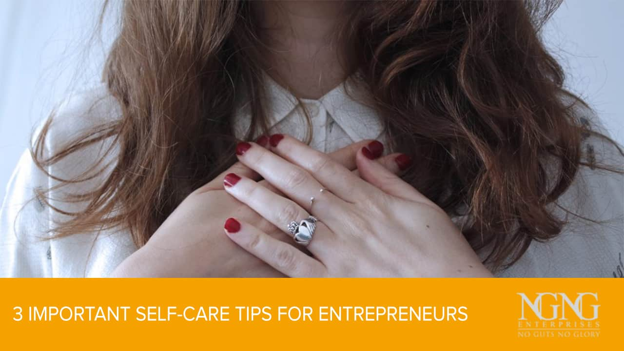 3 Important Self-Care Tips for Entrepreneurs