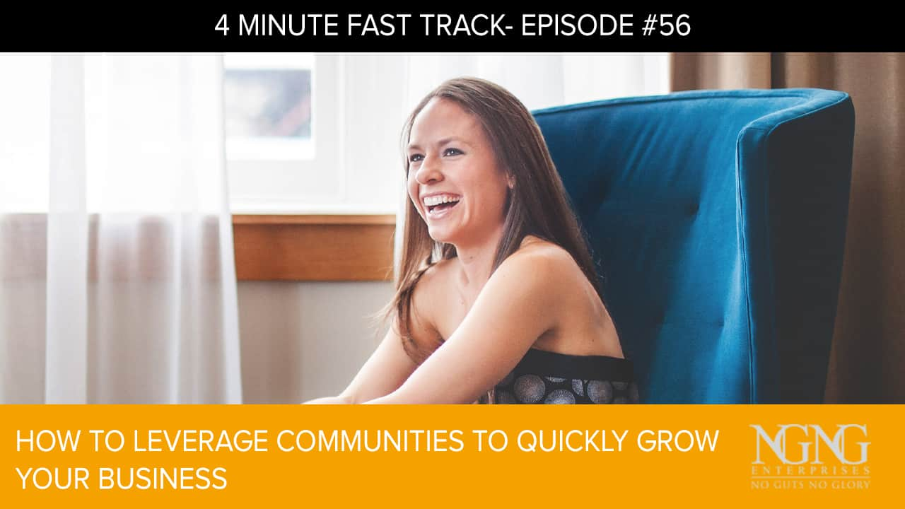 How to Leverage Communities to Quickly Grow Your Business