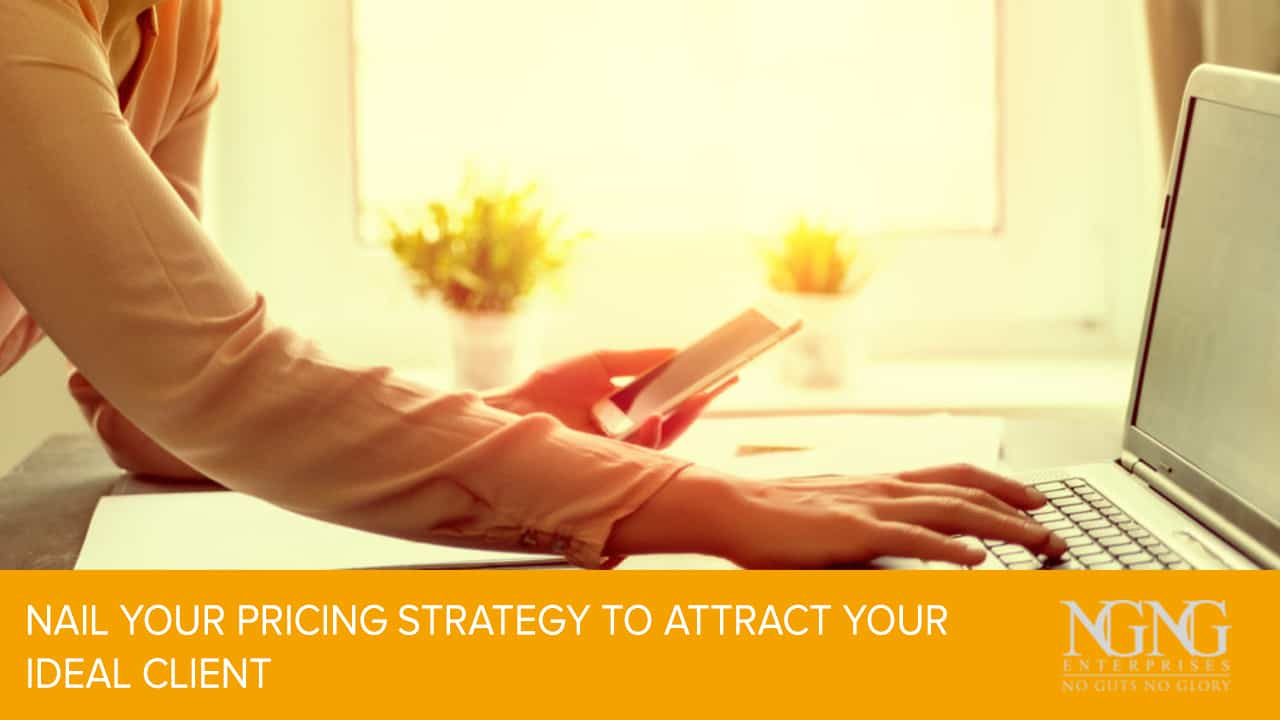 nail your pricing strategy to attract your ideal client