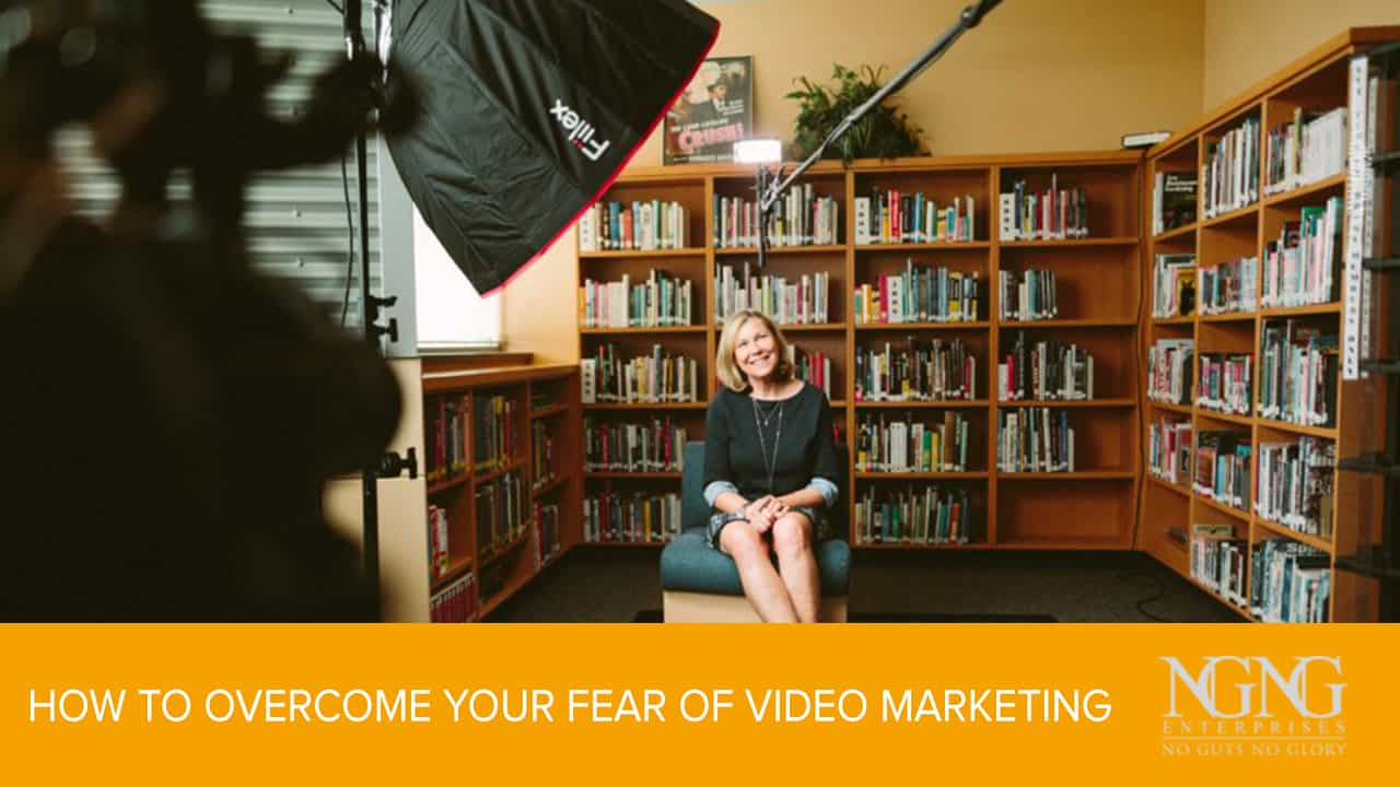 How to Overcome Your Fear of Video Marketing blog ngng