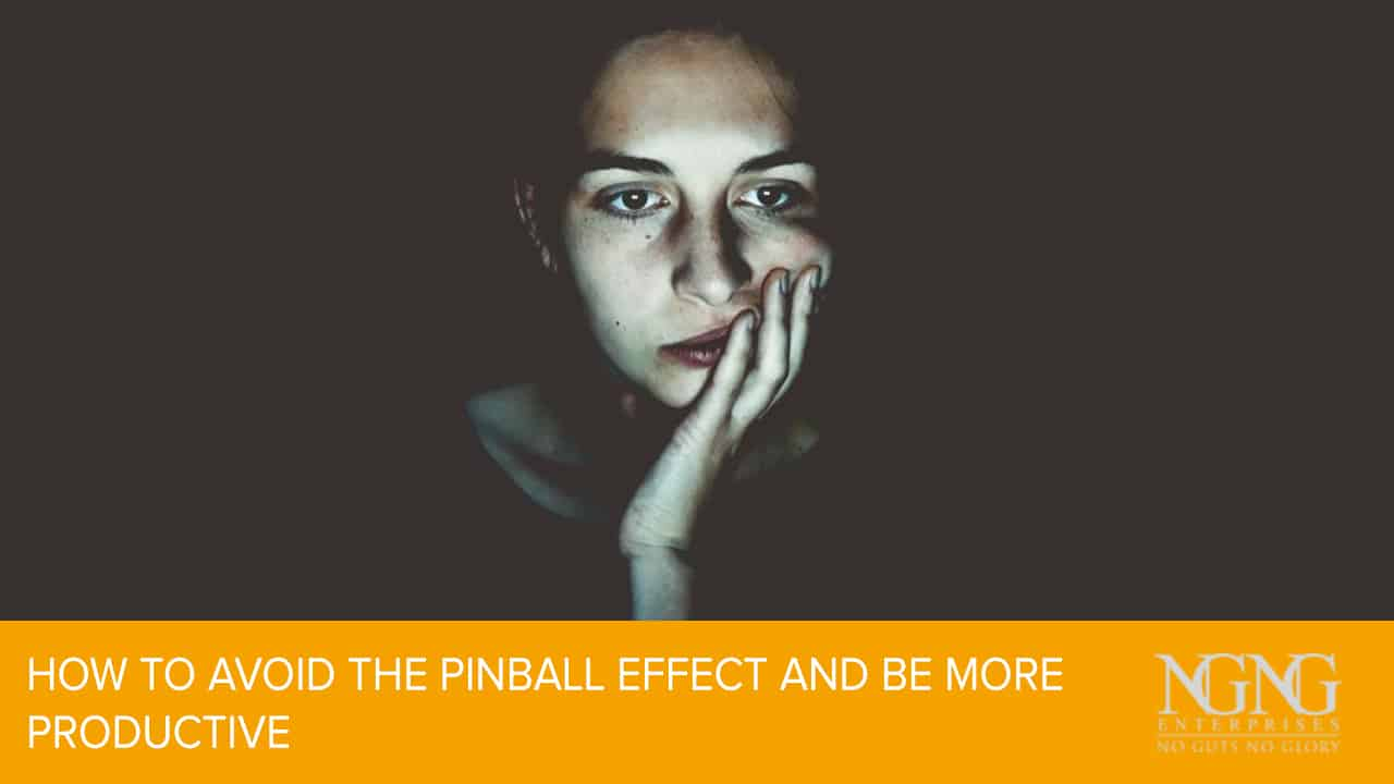 How to Avoid The Pinball Effect and Be More Productive