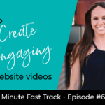 Create Engaging Website Videos With These Expert Video Marketing Tips | 4-min Fast Track Video Ep #60