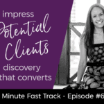 Impress Potential Clients With a Discovery Process That Converts | 4-min Fast Track Video Ep #62