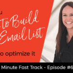 Why You Need to Build Your Email List and How to Optimize It | 4-min Fast Track Video Ep #64